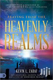 Praying From Heavenly Realms-kevin Zadai | Books & Games for sale in Nairobi, Nairobi Central