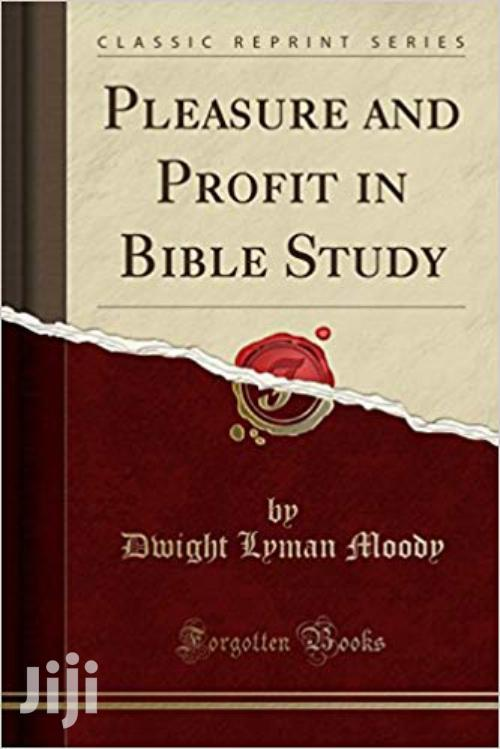 Pleasure And Profit In The Bible Study D I Moody