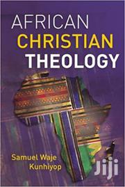 African Christian Theology -samuel Waje | Books & Games for sale in Nairobi, Nairobi Central