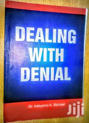 Dealing With Doctors, Denial, And Death: A Guide To Living Well | Books & Games for sale in Nairobi, Nairobi Central