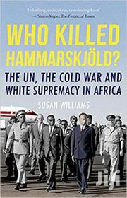 Who Killed Hammarskjold-susan Williams | Books & Games for sale in Nairobi, Nairobi Central