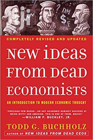 New Ideas From Dead Economists-todd Buchholz