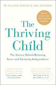 The Thriving Child-dr William Stixrud | Books & Games for sale in Nairobi, Nairobi Central