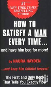 How To Satisfy A Man Every Time By Naura Hayden | Books & Games for sale in Nairobi, Nairobi Central