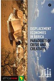 Displacement Economies In Africa :Paradoxes Of Crisis And Creativity - | Books & Games for sale in Nairobi, Nairobi Central
