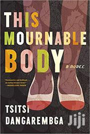 This Mournable Body- Tsitsi Dangerembga | Books & Games for sale in Nairobi, Nairobi Central