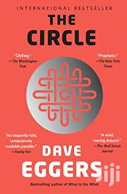 The Circle-dave Eggers | Books & Games for sale in Nairobi, Nairobi Central