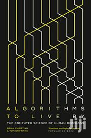 Algorithms To Live By-brian Christian | Books & Games for sale in Nairobi, Nairobi Central