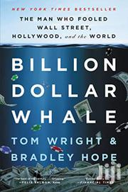 Billion Dollar Whale-tom Wright And Bradley Hope | Books & Games for sale in Nairobi, Nairobi Central