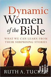 Dynamic Women Of The Bible-ruth Tucker | Books & Games for sale in Nairobi, Nairobi Central