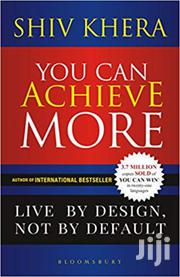 You Can Achieve More -shiv Khera | Books & Games for sale in Nairobi, Nairobi Central
