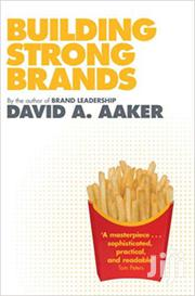 Building Strong Brands David Aaker | Books & Games for sale in Nairobi, Nairobi Central