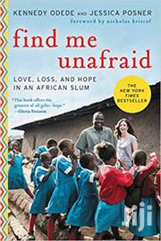 Find Me Unafraid-kennedy Odede And Jessica Posner | Books & Games for sale in Nairobi, Nairobi Central