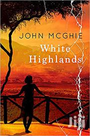 White Highlands-john Mcghie | Books & Games for sale in Nairobi, Nairobi Central