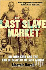 The Last Slave Market-alastair Hazell | Books & Games for sale in Nairobi, Nairobi Central