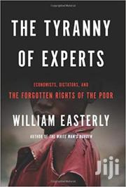 The Tyranny Of Experts - William Easterly | Books & Games for sale in Nairobi, Nairobi Central