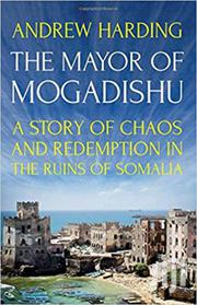The Mayor Of Mogandishu-andrew Harding | Books & Games for sale in Nairobi, Nairobi Central