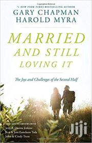 Married And Still Loving It -gary Chapman | Books & Games for sale in Nairobi, Nairobi Central