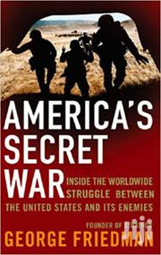 America's Secret Wars-george Friedman | Books & Games for sale in Nairobi, Nairobi Central