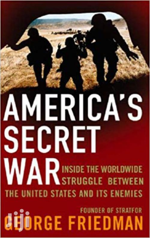 America's Secret Wars-george Friedman
