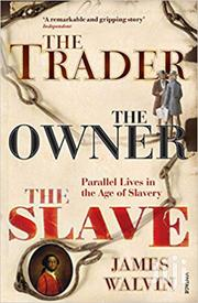 The Trader, The Owner, The Slave -james Walvin | Books & Games for sale in Nairobi, Nairobi Central