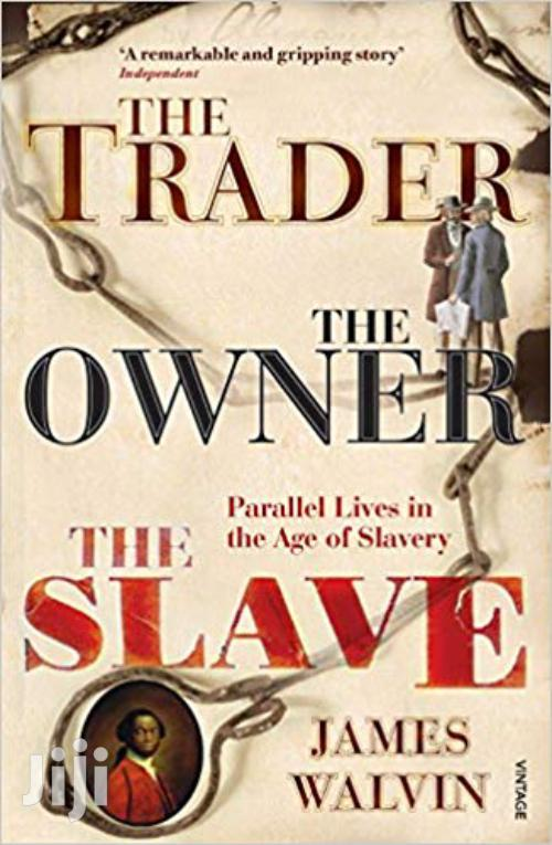 The Trader, The Owner, The Slave -james Walvin