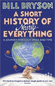 A Short History Of Nearly Everything -bill Bryson | Books & Games for sale in Nairobi, Nairobi Central
