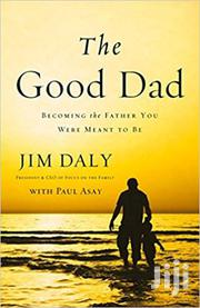 The Good Dad -jim Daly | Books & Games for sale in Nairobi, Nairobi Central