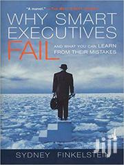 Why Smart Executives Fail-sydney Finkelstein | Books & Games for sale in Nairobi, Nairobi Central