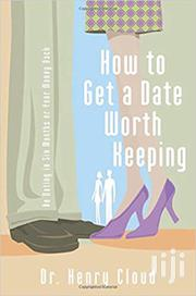 How To Get A Date Worth Keeping-dr Henry Cloud | Books & Games for sale in Nairobi, Nairobi Central