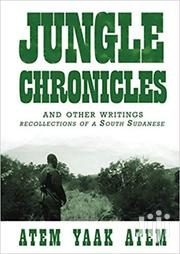 Jungle Chronicles-atem Yaak Atem | Books & Games for sale in Nairobi, Nairobi Central