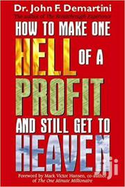 How To Make One Hell Of A Profit And Still Get To Heaven-dr John | Books & Games for sale in Nairobi, Nairobi Central