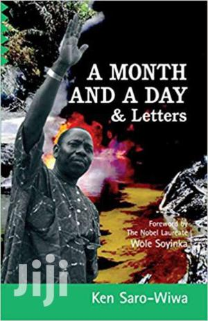 A Month And A Day & Letters- Ken Saro-wiwa