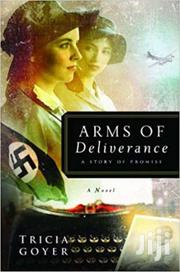 Arms Of Deliverance -tricia Goyer | Books & Games for sale in Nairobi, Nairobi Central