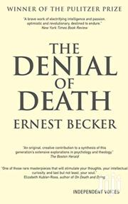 The Denial Of Death -ernest Becker | Books & Games for sale in Nairobi, Nairobi Central