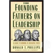 Donald T. Phillips The Founding Fathers On Leadership | Books & Games for sale in Kisumu, Central Kisumu