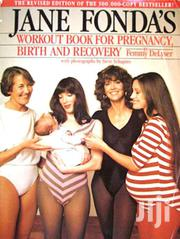 Jane Fonda Workbook For Pregnancy Birth And Recovery! By Femmy Delyser | Books & Games for sale in Nairobi, Nairobi Central