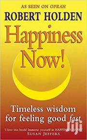Happiness Now -robert Holden | Books & Games for sale in Nairobi, Nairobi Central