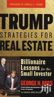 Trump Strategies For Real Estate: Billionaire Lessons | Books & Games for sale in Nairobi, Nairobi Central