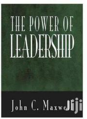 The The Power Of Leadership  John C Maxwell. | Books & Games for sale in Nairobi, Nairobi Central
