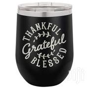 Thankful Grateful Blessed Engraved 12oz Stainless Wine Tumbler + Lid | Kitchen & Dining for sale in Nairobi, Mountain View