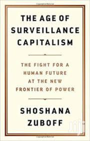 The Age of Surveillance Capitalism- Shoshana Zuboff | Books & Games for sale in Nairobi, Nairobi Central