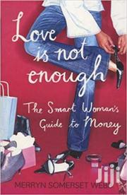 Love Is Not Enough -merryn Somerset Webb | Books & Games for sale in Nairobi, Nairobi Central