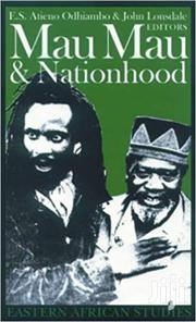Mau Mau And Nationhood-atieno Odhiambo And John Lonsdale | Books & Games for sale in Nairobi, Nairobi Central