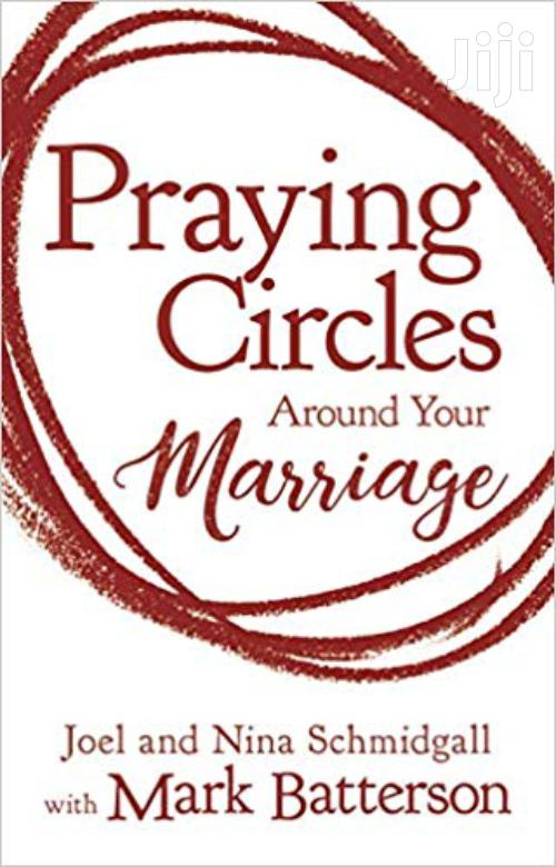 Archive: Praying Circles Around Your Marriage - Joel and Nina Schmidgall
