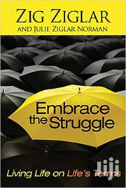 Embrace The Struggle-zig Ziglar | Books & Games for sale in Nairobi, Nairobi Central