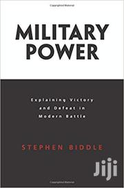 Military Power -stephen Biddle | Books & Games for sale in Nairobi, Nairobi Central