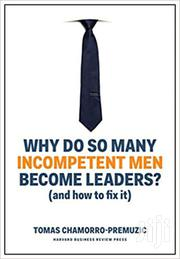 Why Do So Many Incompetent Men Become Leaders-tomas Chamorro | Books & Games for sale in Nairobi, Nairobi Central
