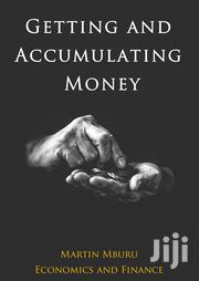Getting And Accumulating Money. Wealth, Money, Power, Saving, Invest | Books & Games for sale in Kiambu, Kabete