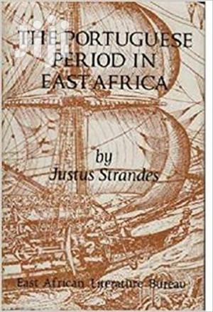 The Portuguese Period In East Africa -justus Strandes
